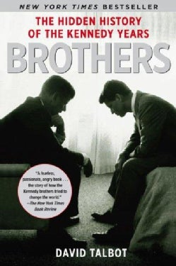 Brothers: The Hidden History of the Kennedy Years (Paperback)