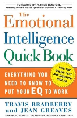 The Emotional Intelligence Quickbook: Everything You Need To Know To Put Your EQ To Work (Hardcover)
