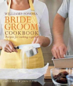 Williams-sonoma Bride & Groom Cookbook: Recipes for Cooking Together (Hardcover)