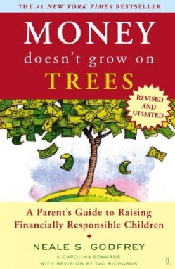Money Doesn't Grow on Trees: A Parent's Guide to Raising Financially Responsible Children (Paperback)