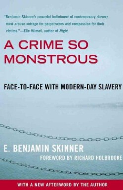 A Crime So Monstrous: Face-to-Face with Modern-Day Slavery (Paperback)