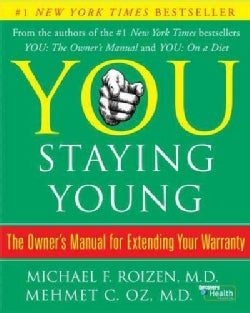 You: Staying Young : The Owner's Manual for Extending Your Warranty (Hardcover)