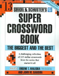Simon and Schuster's Super Crossword Puzzle Book: The Biggest And the Best (Paperback)