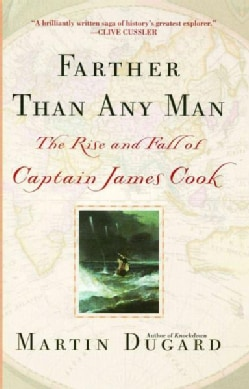 Farther Than Any Man: The Rise and Fall of Captain James Cook (Paperback)