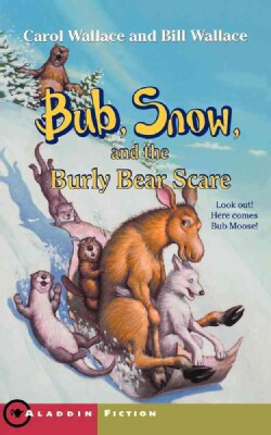 Bub, Snow, and the Burly Bear Scare (Paperback)