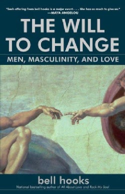 The Will To Change: Men, Masculinity, and Love (Paperback)