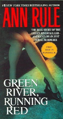 Green River, Running Red: The Real Story of the Green River Killer--America's Deadliest Serial Murderer (Paperback)