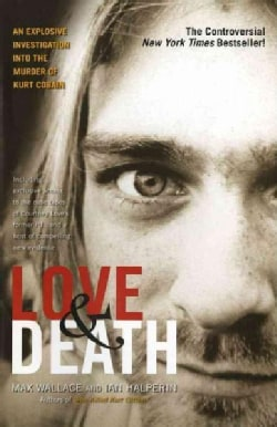 Love & Death: The Murder Of Kurt Cobain (Paperback)