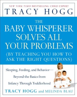 The Baby Whisperer Solves All Your Problems: Sleeping, Feeding, And Behavior--beyond the Basics from Infancy Thro... (Paperback)