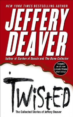 Twisted: The Collected Stories of Jeffery Deaver (Paperback)