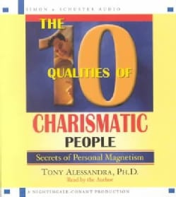 The 10 Qualities of Charismatic People: Secrets of Personal Magnetism (CD-Audio)