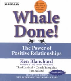 Whale Done!: The Power of Positive Relationships (CD-Audio)
