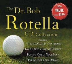 The Dr. Bob Rotella CD Collection: Includes: Golf Is A Game Of Confidence, Golf Is Not A Game Of Perfect, Putting ... (CD-Audio)
