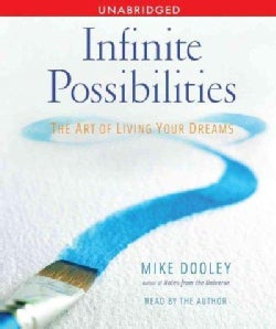 Infinite Possibilities: The Art of Living Your Dreams (CD-Audio)