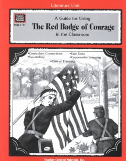 A Guide for Using the Red Badge of Courage in the Classroom: Literature Unit (Paperback)
