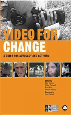 Video for Change: A Guide for Advocacy and Activism (Paperback)