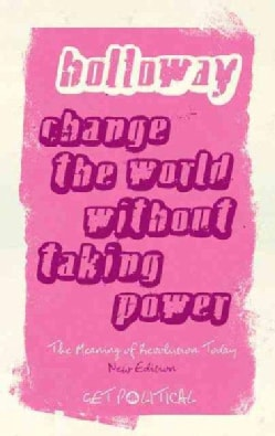 Change the World Without Taking Power (Paperback)