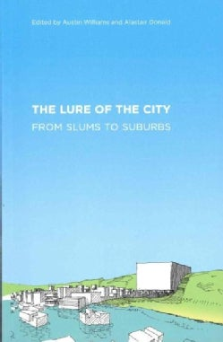 The Lure of the City: From Slums to Suburbs (Paperback)