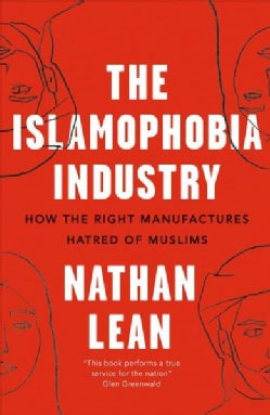 The Islamophobia Industry: How the Right Manufactures Hatred of Muslims (Paperback)