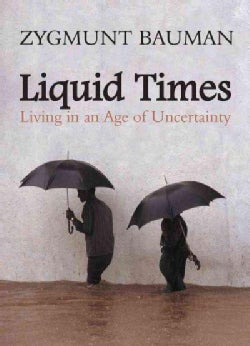 Liquid Times: Living in an Age of Uncertainty (Paperback)