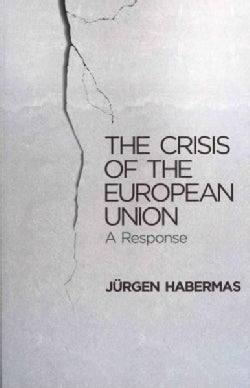 The Crisis of the European Union: A Response (Paperback)