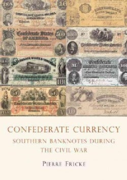 Confederate Currency (Paperback)