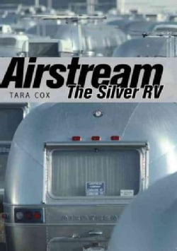 Airstream: The Silver RV (Paperback)