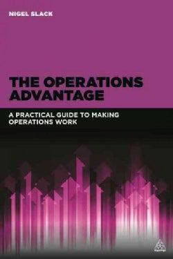 The Operations Advantage: A Practical Guide to Making Operations Work (Paperback)