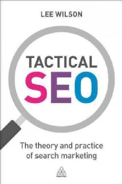 Tactical Seo: The Theory and Practice of Search Marketing (Paperback)