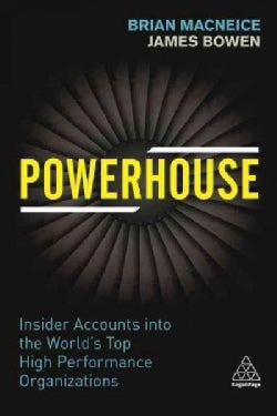 Powerhouse: Insider Accounts into the World's Top High Performance Organizations (Paperback)