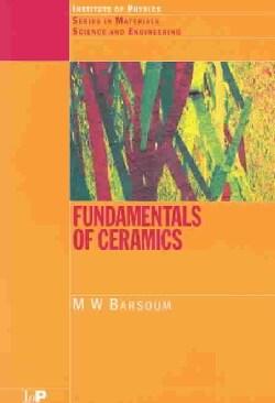 Fundamentals of Ceramics (Paperback)