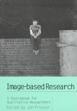 Image-Based Research: A Sourcebook for Qualitative Researchers (Paperback)