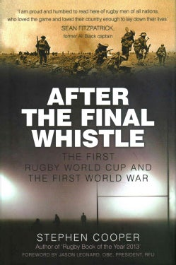 After the Final Whistle: The First Rugby World Cup and the First World War (Hardcover)