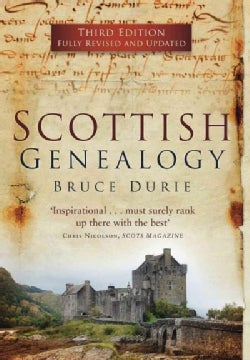 Scottish Genealogy: With Material on Heraldry, Land and Maps, DNA, Catholic Records, Migration and More (Paperback)
