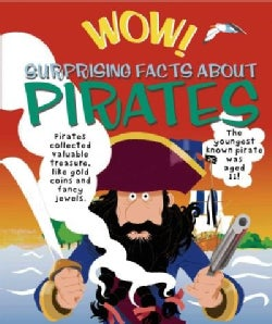 Wow! Surprising Facts About Pirates (Hardcover)