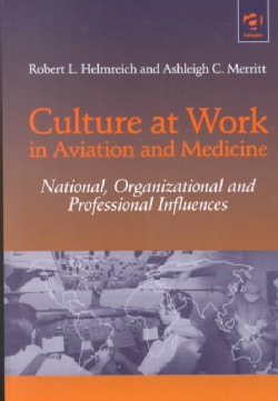 Culture at Work in Aviation and Medicine: National, Organizational and Professional Influences (Paperback)