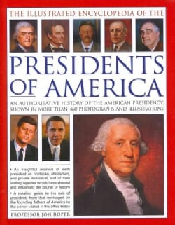 The Illustrated Encyclopedia of the Presidents of America: An Authoritative History of the American Presidency, S... (Hardcover)