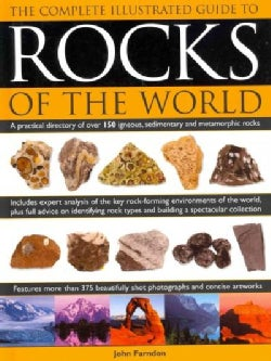 The Complete Illustrated Guide to Rocks of the World: A Practical Directory of over 150 Igneous, Sedimentary and ... (Hardcover)
