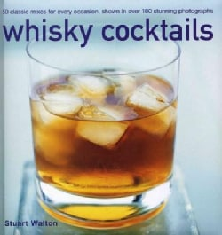 Whisky Cocktails: 50 classic mixes for every occasion, shown in over 100 stunning photographs (Hardcover)