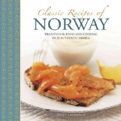 Classic Recipes of Norway: Traditional Food and Cooking in 25 Authentic Dishes (Hardcover)