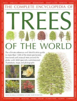 The Complete Encyclopedia of Trees of the World: The Ultimate Reference And Identification Guide To More Than 130... (Hardcover)