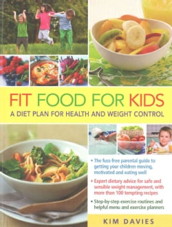 Fit Food for Kids: A Diet Plan for Health and Weight Control (Paperback)