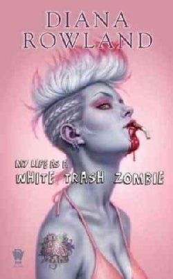 My Life As a White Trash Zombie (Paperback)