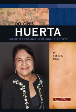 Dolores Huerta: Labor Leader and Civil Rights Activist (Hardcover)
