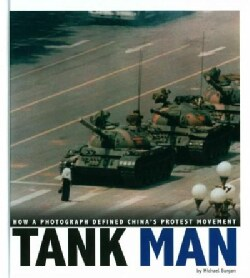 Tank Man: How a Photograph Defined China's Protest Movement (Hardcover)