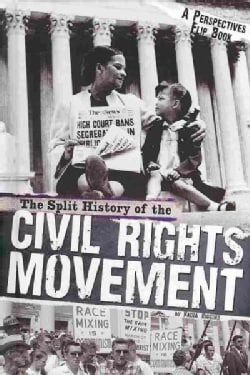 The Split History of the Civil Rights Movement: Activists' Perspective / Segregationists' Perspective (Hardcover)