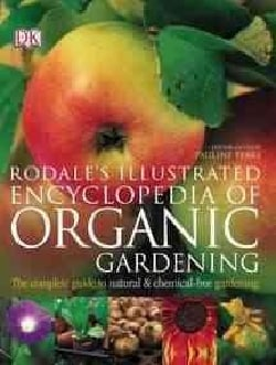 Rodale's Illustrated Encyclopedia Of Organic Gardening (Paperback)