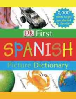 Dk First Spanish Picture Dictionary (Hardcover)