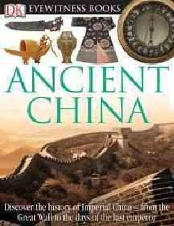 Dk Eyewitness Ancient China (Hardcover)
