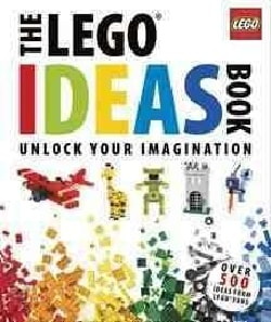 The LEGO Ideas Book: Unlock Your Imagination (Hardcover)